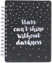 Stars Can't Shine Without Darkness Journal