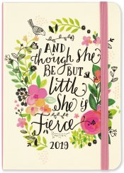 2019 And Though She Be But Little, She is Fierce Weekly Planner
