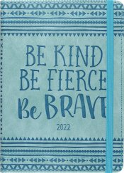 2022 Be Kind, Be Fierce, Be Brave Artisan Weekly Planner