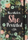 NEVERTHELESS SHE PERSISTED JOURNAL